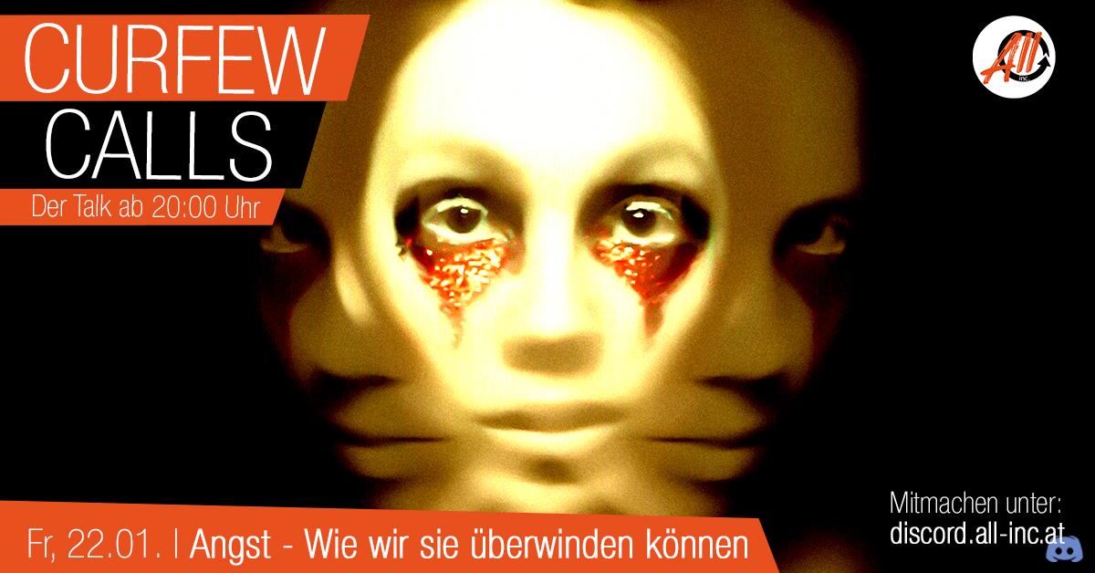Curfew Calls # 7 | Angst – Wie wir sie überwinden können